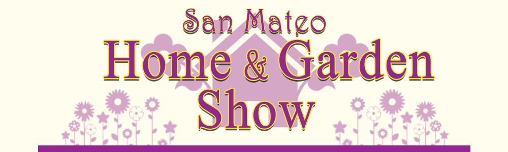 San Mateo Home Garden Show